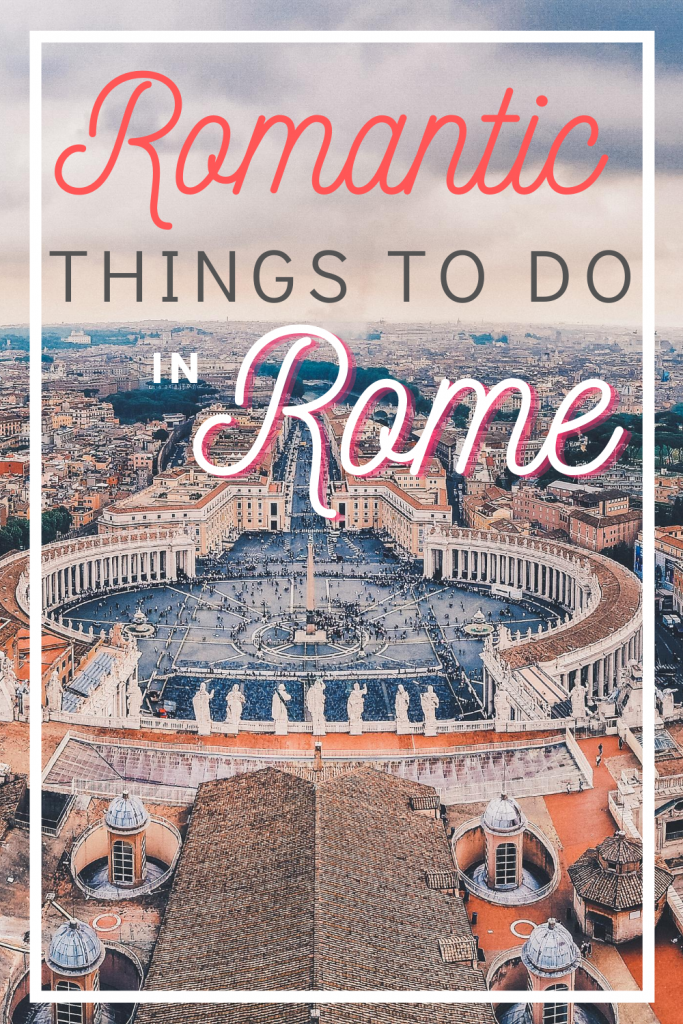 romantic things to do in rome for couples