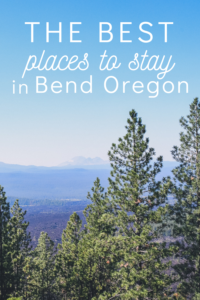best places to stay in Bend Oregon