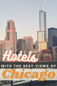 Fabulous City Hotels with best views in Chicago pin